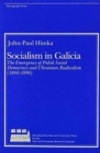 Image for Socialism in Galicia - The Emergence of Polish Social Democracy and Ukrainian Radicalism