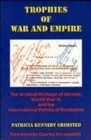 Image for Trophies of War & Empire - The Archival Heritage of Ukraine, World War II, & the International Politics of Restitution