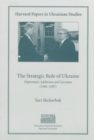 Image for The Strategic Role of Ukraine - Diplomatic Addresses & Lectures (1994-1997)