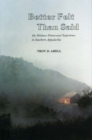 Image for Better Felt Than Said : The Holiness-Pentecostal Experience in Southern Appalachia