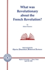 Image for What Was Revolutionary about the French Revolution?