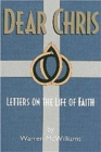 Image for Dear Chris : Letters on the Life of Faith