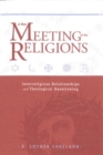Image for A New Meeting of the Religions : Interreligious Relationships and Theological Questioning
