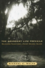 Image for The Abundant Life Prevails : Religious Traditions on Saint Helena Island