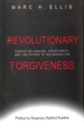 Image for Revolutionary Forgiveness : Essays on Judaism, Christianity, and the Future of Religious Life