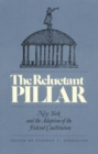 Image for The Reluctant Pillar : New York and the Adoption of the Federal Constitution