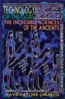 Image for Technology of the Gods : The Incredible Sciences of the Ancients