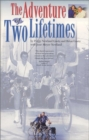 Image for The Adventure of Two Lifetimes