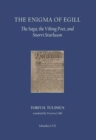 Image for The enigma of Egill  : the saga, the Viking poet, and Snorri Sturluson