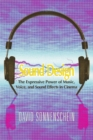 Image for Sound design  : the expressive power of music, voice and sound effects in cinema