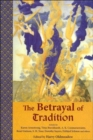Image for The Betrayal of Tradition : Essays on the Spiritual Crisis of Modernity