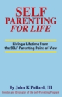 Image for SELF-Parenting For Life : Living A Lifetime from the SELF-Parenting Point of View