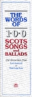 Image for The Words of 100 Scots Songs and Ballads