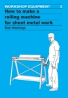 Image for How to Make a Rolling Machine for Sheet Metal Work