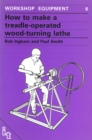 Image for How to Make a Treadle-operated Wood-turning Lathe