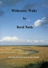 Image for Wilderness Walks : Twelve Guided Wildlife Walks Along the North Norfolk Coast