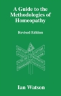 Image for A Guide to the Methodologies of Homeopathy