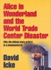 Image for Alice in Wonderland and the World Trade Center Disaster : Why the Official Story of 9/11 is a Monumental Lie