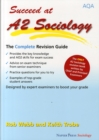 Image for Succeed at A2 sociology  : the complete revision guide for the AQA specification