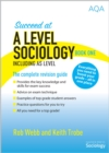 Image for Succeed at A Level Sociology Book One Including AS Level : The Complete Revision Guide