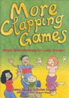 Image for More Clapping Games : Whole Brain Workouts for Lively Children : Pt.1&2
