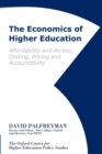 Image for The Economics of Higher Education : Affordability and Access, Costing, Pricing and Accountability
