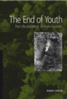 Image for The end of youth  : the life and work of Alain-Fournier
