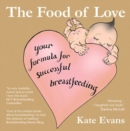 Image for The food of love  : your formula for successful breastfeeding