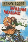Image for Brave Scots : William Wallace