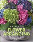 Image for Flower arranging  : the complete guide for beginners