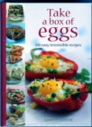 Image for Take a Box of Eggs : 100 Easy, Irresistible Recipes