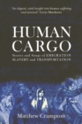 Image for Human cargo  : stories and songs of emigration, slavery and transportation
