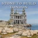 Image for Stone to build London  : Portland's legacy