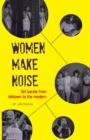 Image for Women make noise  : girl bands from Motown to the modern