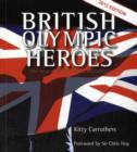 Image for British Olympic heroes  : the best of British gold medallists