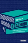 Image for Working in teaching  : the complete guide to teaching
