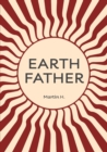 Image for Earth Father : Natural Manhood from Prison Towards Inner Freedom