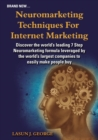 Image for Neuromarketing Techniques for Internet Marketing : What the BIG Companies Do to Earn Our Money Effortlessly