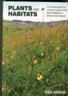 Image for Plants and habitats  : an introduction to common plants and their habitats in Britain and Ireland
