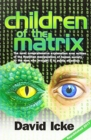 Image for Children of the matrix  : how an interdimensional race has controlled the planet for thousands of years - and still does