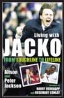 Image for Living with Jacko  : from touchline to lifeline