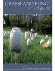 Image for Grassland Fungi: A Field Guide