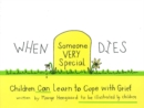 Image for When Someone Very Special Dies : Children Can Learn to Cope with Grief