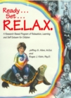 Image for Ready ... set ... R.E.L.A.X  : a research-based program of relaxation, learning, and self-esteem for children