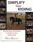 Image for Simplify Your Riding : Step-by-step Techniques to Improve Your Riding Skills