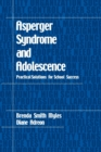 Image for Asperger syndrome and adolescence  : practical solutions for school success