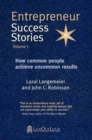 Image for Entrepreneur Success Stories : How Common People Achieve Uncommon Results, Volume 1