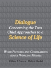 Image for Dialogue Concerning the Two Chief Approaches to a Science of Life