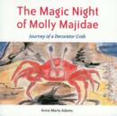 Image for The Magic Night of Molly Majidae : Journey of a Decorator Crab