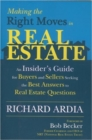 Image for Making the Right Moves in Real Estate : An Insider's Guide for Buyers and Sellers Seeking the Best Answers to Your Real Estate Questions